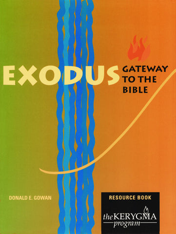 EXODUS;: Gateway to the Bible Resource Book by Donald Gowan for The Kerygma Program