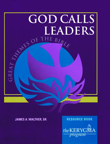 Kerygma Great Themes of the Bible - GOD CALLS LEADERS Resource Book by James Walther