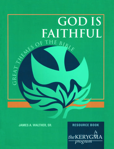 Kerygma Great Themes of the Bible: GOD IS FAITHFUL Resource Book by James Walther