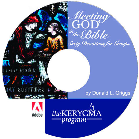 MEETING GOD IN THE BIBLE devotions for groups by Donald Griggs - The Kerygma Program
