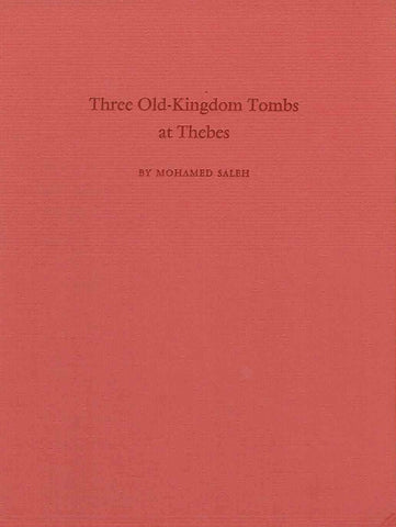 Mohamed Saleh, Three Old-Kingdom Tombs at Thebes, Archaologische Veroffentlichungen 14