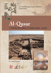 Julie Bonneric, Al-Qusur, A Christian Monastery on Failaka Island, Kuwait, An Archaeological and Historical Guide Book, National Council for Culture, Arts, and Letters of Kuwait, Kuwait 2016