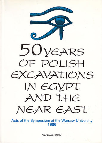 Fifty Years of Polish Excavations in Egypt and the Near East, Acts of the Symposium at the Warsaw University 1986, Varsovie 1992