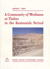 Jaroslav Cerny, A Community of Workmen at Thebes in the Ramesside Period, IFAO, Le Caire 2001