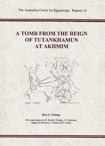 Boyo G. Ockinga, A Tomb from the Reign of Tutankhamun at Akhmim, The Australian Centre for Egyptology: Reports 10, 1997