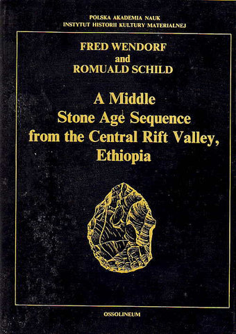 Fred Wendorf and Romuald Schild, A Middle Stone Age Sequence from the Central Rift Valley, Ethiopia, Ossolineum 1974