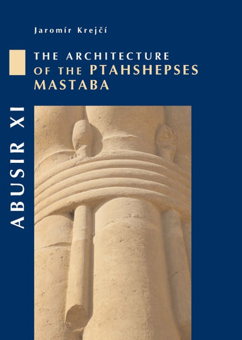 Jaromír Krejčí, Abusir XI, The Architecture of the Mastaba of Ptahshepses, Czech Institute of Egyptology - Academia, Prague 2008