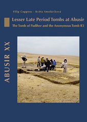 Filip Coppens – Květa Smoláriková, Abusir XX, Lesser Late Period Tombs at Abusir, The Tomb of Padihor and the Anonymous Tomb R3, Czech Institute of Egyptology, Prague 2009