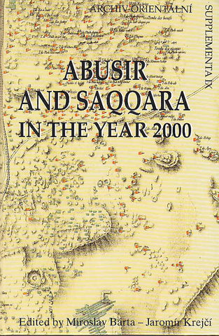 Abusir and Saqqara in the Year 2000, ed. by Miroslav Barta and Jaromir Krejci, Archiv Orientalni, Supplementa IX, 2000, Academy of Sciences, Prague 2000