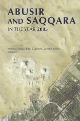 Abusir and Saqqara in the Year 2005, Proceedings of the Conference Held in Prague (June 27-July 5, 2005), Miroslav Bárta, Filip Coppens and Jaromír Krejčí (eds.), Charles University in Prague, Prague 2006