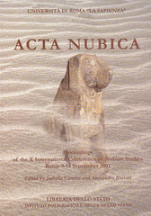 Acta Nubica, Proceedings of the X International Conference of Nubian Studies, Rome 9-14 September 2002, Ed. by I. Caneva and A. Roccati, Libreria dello Stato, Roma 2006