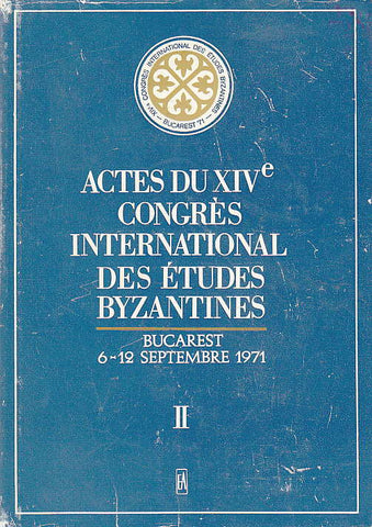 Actes du XIV Congres International des Etudes Byzantines, II