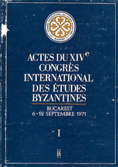 Actes du XIV Congres International des Etudes Byzantines, I, Bucarest 1971