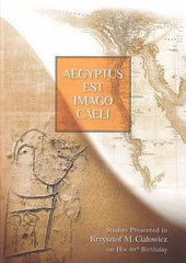 Aegyptus est imago caeli, Studies Presented to Krzysztof M. Cialowicz on His 60th Birthday, ed. by Mariusz A. Jucha, Joanna Debowska-Ludwin and Piotr Kolodziejczyk, Institute of Archaeology, Jagiellonian University in Krakow, Archaeologica Foundation, Krakow 2014