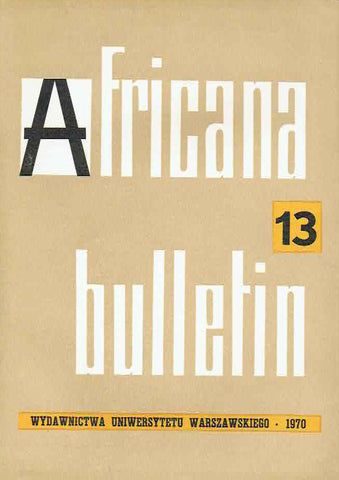 Africana bulletin 13, Warsaw University Press, Warsaw 1970