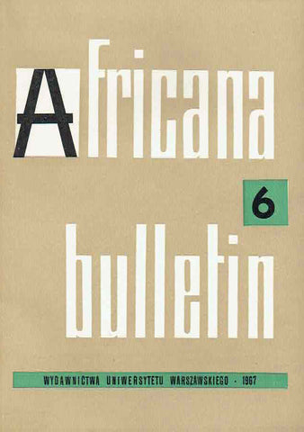 Africana bulletin 6, Warsaw University Press, Warsaw 1967