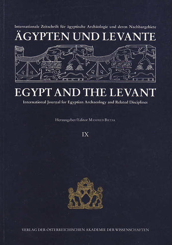 Egypt and Levant, International Journal for Egyptian Archaeology and Related Discilines vol. IX (ed.) M. Bietak, Wien 1999