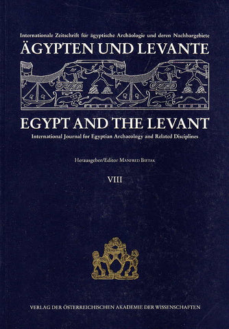 Egypt and Levant, International Journal for Egyptian Archaeology and Related Discilines vol. VIII (ed.) M. Bietak, Wien 1998