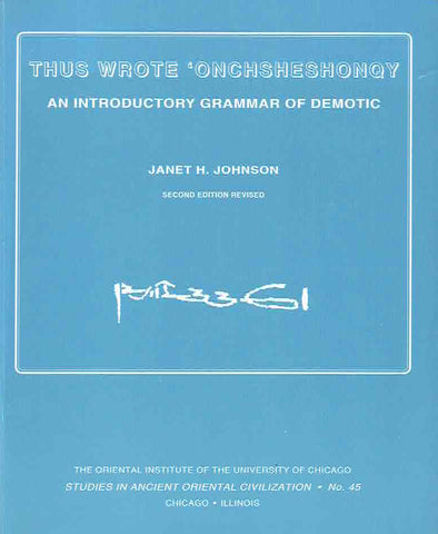 Janet H. Johnson, Thus wrote onchsheshonqy, An introductory grammar of Demotic (second edition revised), Oriental Institute of the University of Chicago, Studies in Ancient Oriental Civilization, no, 45, Chicago, Illinois, 1991