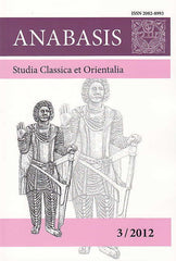 Anabasis 3/2012, Studia Classica et Orientalia, Studies in Memory of V. M. Masson, ed. by M. J. Olbrycht and J. D. Lerner, Rzeszow 2012