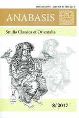 Anabasis 8/2017, Studia Classica et Orientalia, Collectanea Iranica et Asiatica, Iran and Western Asia in Antiquity