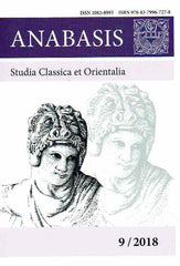 Anabasis 9/2018, Studia Classica et Orientalia, Macedones, Persia et Ultima Orientis, Alexander's Anabasis from the Danube to the Sir Darya, ed. by M. J. Olbrycht and J. D. Lerner, Rzeszow 2018