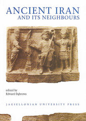 Ancient Iran and its Neighbours, Studies in Honour of Prof. Jozef Wolski on Occasion of His 95th Birthday, Edited by Edward Dabrowa, Jagiellonian University Press, Cracow 2005
