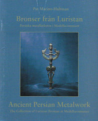 Pat Marion-Hultman, Ancient Persian Metalwork, The Collection of Luristan Bronzes at Medelhavsmuseet, Stockholm 1996