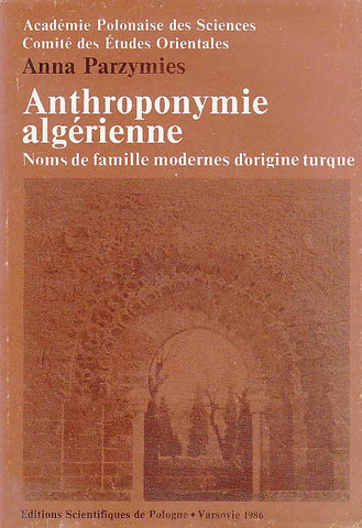 A. Parzymies, Anthroponymie algerienne, Noms de famille modernes d'origine turque, Editions Scientifiques de Pologne, Varsovie 1985