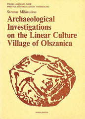 Sarunas Milisauskas, Archaeological Investigations on the Linear Culture Village of Olszanica, Polska Akademia Nauk, Instytut Historii Kultury Materialnej, Ossolineum 1976