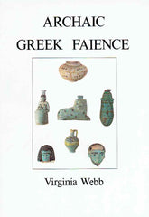 Virginia Webb, Archaic Greek Faience, Miniature scent bottles and related objects from East Greece, 650-500 B.C., Aris & Phillips Ltd., Warminster 1978