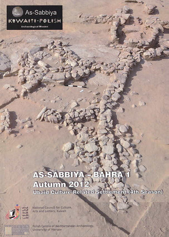 As-Sabbiya-Bahra 1, Autumn 2012, Ubaid Culture-Related Settlement (4th Season), Polish Centre of Mediterranean Archaeology, University of Warsaw, Warsaw 2013