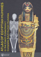 Pavel Onderka, Gabriela Jungova, Atlas of Egyptian Mummies in the Czech Collections I, Complete Adult Human Mummies, National Museum, Prague 2016
