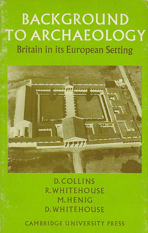 Background to Archaeology. Britain in its European Setting
