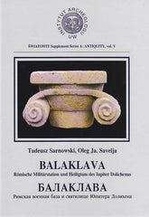 Tadeusz Sarnowski, Oleg Ja. Savelja, Balaklava, Römische Militärstation und Heiligtum des Iupiter Dolichenus, Swiatowit Supplement Series A: Antiquity, vol V, Institute of Archaeology, Warsaw University, Warschau 2000