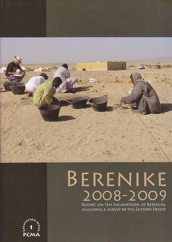 Berenike 2008-2009, Report on the Excavations At Berenike, Including a Survey in the Eastern Desert, ed. by Steven E. Sidebotham, Iwona Zych, Polish Centre of Mediterranean Archaeology, University of Warsaw, Warsaw 2011