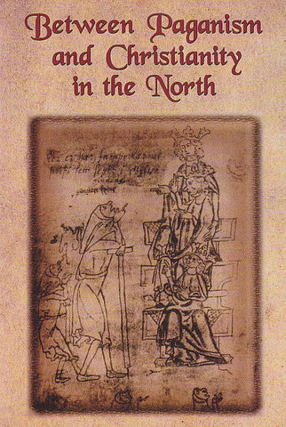 Between Paganism and Christianity in the North, ed. by Leszek P. Slupecki, Jakub Morawiec, Rzeszow University Press, Rzeszow 2009