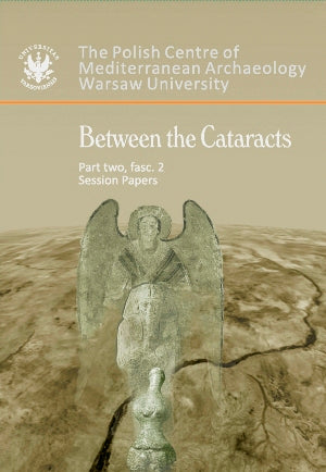 Between the Cataracts, Part 2, fascicule 2, Session Papers, ed. by W. Godlewski and A. Lajtar, Warsaw 2010
