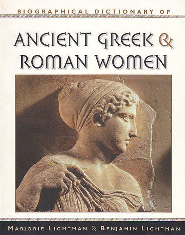 Marjorie Lightman, Benjamin Lightman, Biographical Dictionary of Ancient Greek and Roman Women, Notable Women from Sappho to Helena, Checkmark Books, New York 2000