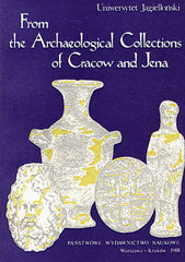 From the Archaeological Collections of Cracow and Jena. Edited by Joachim Sliwa and Ernst Kluwe, Cracow 1988
