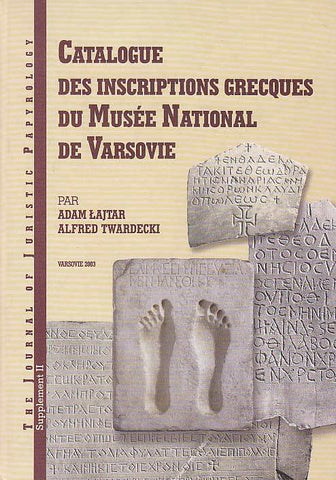 Adam Lajtar, Alfred Twardecki, Catalogue des inscriptions grecques du Musée National de Varsovie, Warsaw 2003