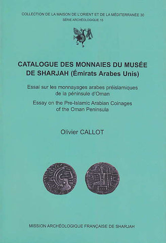 Olivier Callot, Catalogue des monnaies du Musee de Sharjah (Emirats Arabs Unis), Essai sur les monnayages arabes preislamiques de la peninsule d'Oman, Essay on the Pre-Islamic Arabian Coinages of the Oman Peninsula, Collection de la maison de l'Orient et de la Mediterranee 30, Serie Archeologique 15, Mission Archeologique Francaise de Sharjah 2004