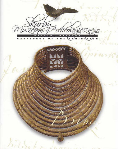 Treasures of the Archaeological Museum in Poznan, Catalogue of the Exhibition, Archaeological Museum in Poznan, Poznan 2007