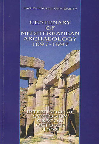 Centenary of Mediterranean Archaeology 1897-1997. International Symposium, Cracow, October 1997