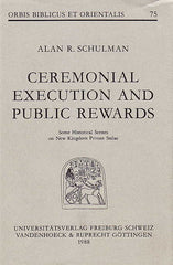 Alan R. Schulman, Ceremonial Execution and Public Rewards, Some Historical Scenes on New Kingdom Private Stelae, Orbis Biblicus et Orientalis 75, Universitatsverlag, Freiburg, Schweiz, Vandenhoeck & Ruprecht, Gottingen, 1988