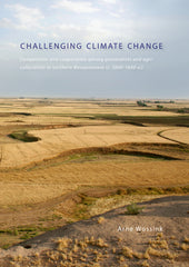 Arne Wossink, Challenging Climate Change, Competition and Cooperation Among Pastoralists and Agriculturalists in Northern Mesopotamia (c. 3000-1600 BC), Sidestone Press 2009