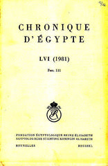 Chronique d'Egypte, LVI (1981), Fasc. 111, Fondation Egyptologique Reine Elisabeth Egyptologische Stichting Koningin Elisabeth, Brussel 1981