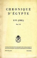 Chronique d'Egypte, LVI (1981), Fasc. 112, Fondation Egyptologique Reine Elisabeth Egyptologische Stichting Koningin Elisabeth, Brussel 1981