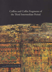 Éva Liptay, Coffins and Coffin Fragments of the Third Intermediate Period, Museum of fine Arts's Catalogues of the Egyptian Collection 1, Museum of Fine Arts, Budapest 2011