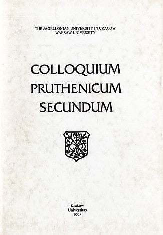 Colloquium Pruthenicum Secundum, Papers from the Second International Conference on Old Prussian Held in Mogilany Near Krakow, October 3rd-6th, 1996, ed. by W. Smoczynski, Universitas, Krakow 1998